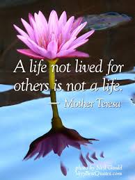 a life not lived for others mother teresa
